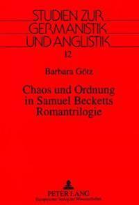 Chaos Und Ordnung in Samuel Becketts Romantrilogie