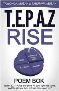 T.E.P.A.Z Rise: Poem Book