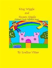 King Wiggle and Queen Giggle: Children's Book-Nighttime Story