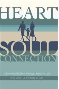 Heart and Soul Connection: A Devotional Guide to Marriage, Service & Love
