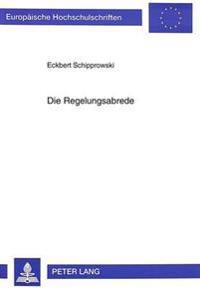 Die Regelungsabrede: Eine Zulaessige Und Zweckmaessige Kooperationsform Zur Loesung Kollektivrechtlicher Ordnungsprobleme Im Rahmen Der Par