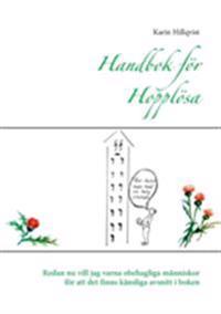 Handbok för hopplösa : reflektioner ur ett långt och skiftande liv