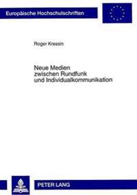 Neue Medien Zwischen Rundfunk Und Individualkommunikation