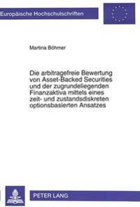 Die Arbitragefreie Bewertung Von Asset-Backed Securities Und Der Zugrundeliegenden Finanzaktiva Mittels Eines Zeit- Und Zustandsdiskreten Optionsbasierten Ansatzes