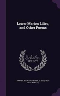 Lower Merion Lilies, and Other Poems