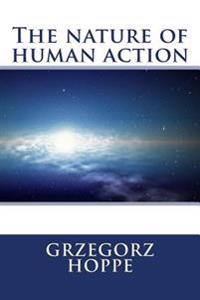 The Nature of Human Action