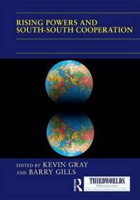 Rising Powers and South-South Cooperation