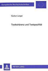 Textkohaerenz Und Textspezifitaet: Textgrammatische Untersuchung Zu Den Gebrauchstextsorten Klappentext, Patienteninformation, Garantieerklaerung Und