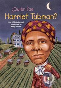 Quien Fue Harriet Tubman?