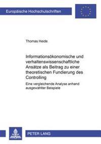 Informationsoekonomische Und Verhaltenswissenschaftliche Ansaetze ALS Beitrag Zu Einer Theoretischen Fundierung Des Controlling: Eine Vergleichende An