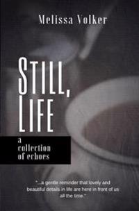Still Life: A Collection of Echoes