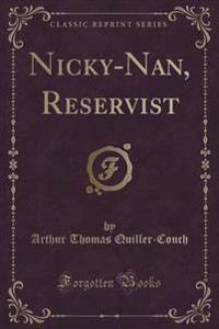 Nicky-Nan, Reservist (Classic Reprint)