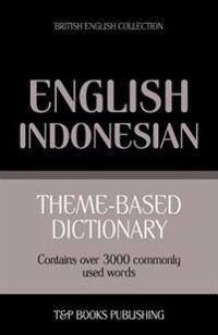 Theme-Based Dictionary British English-Indonesian - 3000 Words