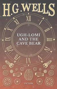Ugh-Lomi and the Cave Bear