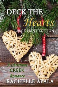 Deck the Hearts (Large Print Edition): A Holiday Love Story