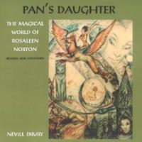 Pan's Daughter: The Magical World of Rosaleen Norton