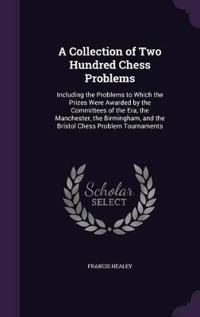 A Collection of Two Hundred Chess Problems