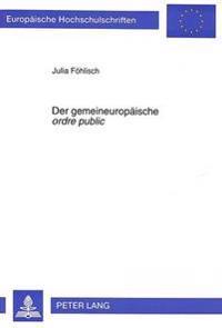 Der Gemeineuropaeische Ordre Public