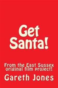 Get Santa!: From the East Sussex Original Film Project!