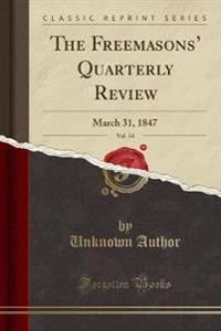 The Freemasons' Quarterly Review, Vol. 14