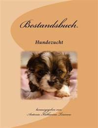 Bestandsbuch Der Hundezucht: Slim Edition, Fur CA 100 Eintragungen