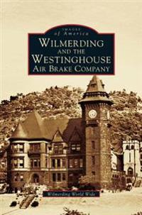 Wilmerding and the Westinghouse Air Brake Company