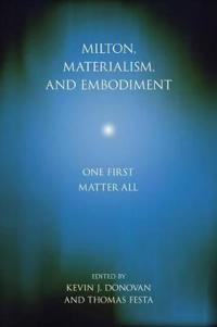 Milton, Materialism, and Embodiment