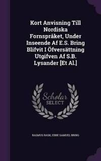 Kort Anvisning Till Nordiska Fornspraket, Under Inseende AF E.S. Bring Blifvit I Ofversattning Utgifven AF S.B. Lysander [Et Al.]