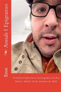 Annals I Epigrames: Treball de Suficiencia Investigadora de Pau Bielsa I Mialet 18 de Setembre de 2003
