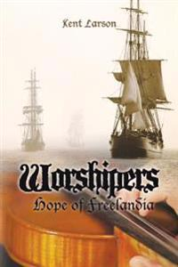Worshipers: Hope of Freelandia