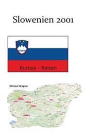 Slowenien 2001: Europa-Reisen