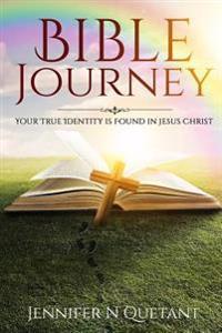 Bible Journey: Your True Identity Is Found in Jesus Christ!