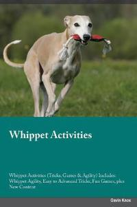Whippet Activities Whippet Activities (Tricks, Games & Agility) Includes