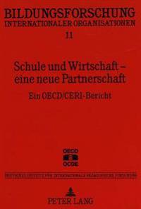 Schule Und Wirtschaft - Eine Neue Partnerschaft: Ein OECD/Ceri-Bericht