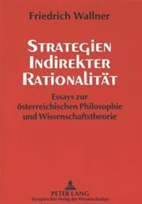 Strategien Indirekter Rationalitaet: Essays Zur Oesterreichischen Philosophie Und Wissenschaftstheorie