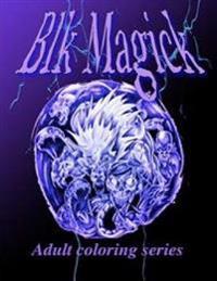 Blk Magick