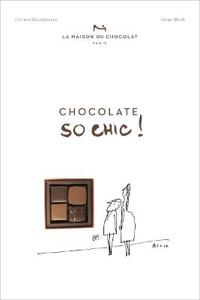 Chocolat So Chic!: The Secret Notebook of 40 Chocolate Lovers