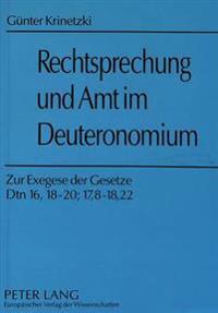 Guenter Krinetzki: Rechtsprechung Und Amt Im Deuteronomium: Zur Exegese Der Gesetze Dtn 16,18-20; 17,8-18,22. Herausgegeben Von Franz Boehmisch Und Pi