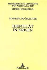 Identitaet in Krisen: Selbstverstaendigungen Und Selbstverstaendnisse Der Philosophie in Der Bundesrepublik Deutschland Nach 1945