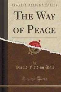 The Way of Peace (Classic Reprint)