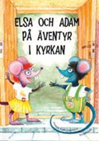 Elsa och Adam på äventyr i kyrkan