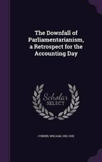 The Downfall of Parliamentarianism, a Retrospect for the Accounting Day