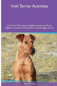 Irish Terrier Activities Irish Terrier Tricks, Games & Agility. Includes