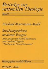 Strukturprobleme Moderner Exegese: Eine Analyse Von Rudolf Bultmanns Und Leonhard Goppelts -Theologie Des Neuen Testaments-