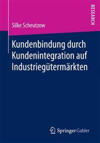 Kundenbindung Durch Kundenintegration Auf Industrieg term rkten