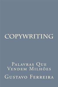 Copywriting: Palavras Que Vendem Milhoes