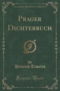Prager Dichterbuch (Classic Reprint)