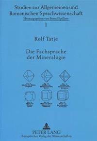 Die Fachsprache Der Mineralogie: Eine Analyse Franzoesischer Und Deutscher Fachzeitschriftenartikel