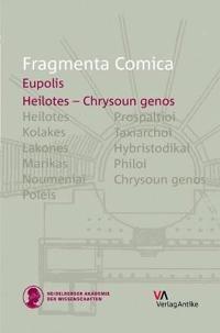 Fragmenta Comica: Eupolis: Heilotes - Chrysoun Genos (Frr. 147-325)