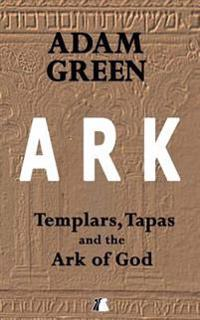 Ark: Templars, Tapas and the Ark of God